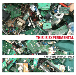 This Is Experimental – A Kutmusic Sampler, Vol. 1